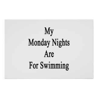 My Monday Nights Are For Swimming Poster