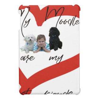 My Moodles are my Best Friends iPad Mini Case