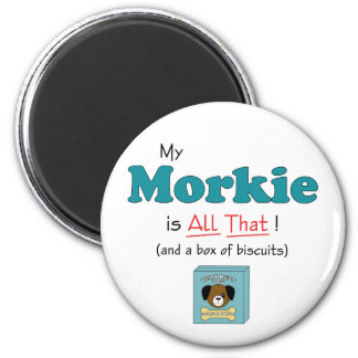 My Morkie is All That! Magnet