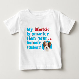 my morkie is smarter than your honor student baby T-Shirt