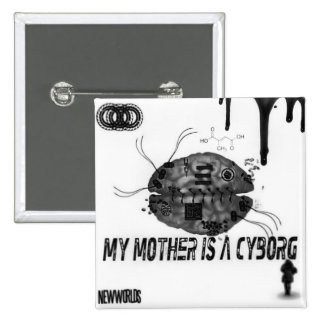 My Mother is a Cyborg - Pin