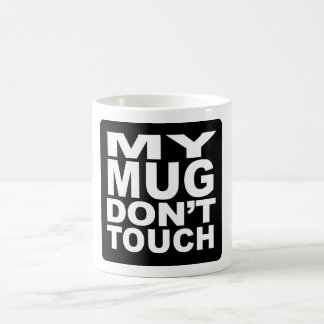 My Mug Don't Touch