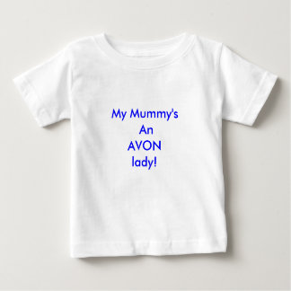 My Mummy's An AVON lady! Baby T-Shirt