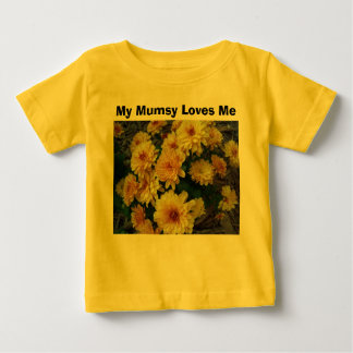My Mumsy Loves Me Baby T-Shirt