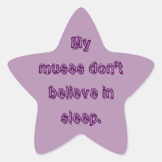 My muses don't believe in sleep. star sticker