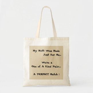 My Mutt and Me .... Tote Bag