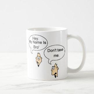My Name Is Bro' Coffee Mug