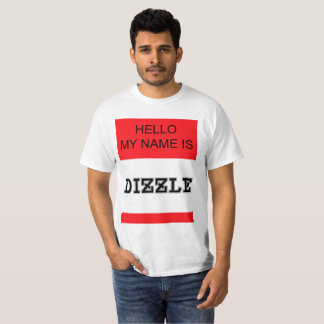 My Name  is DIZZLE T-Shirt