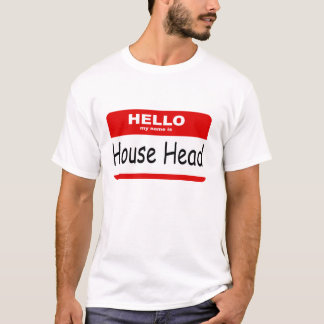 My name is house ehad T-Shirt