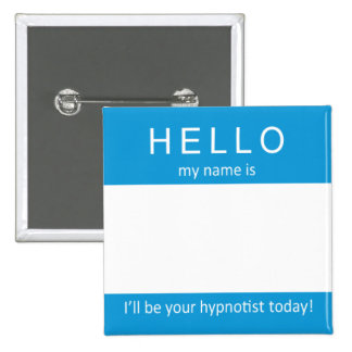 My name is ... I'll be your hypnotist 2 Inch Square Button