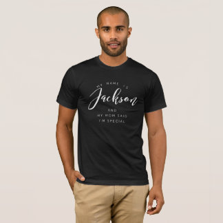 My name is Jackson and my Mom said I'm special T-Shirt