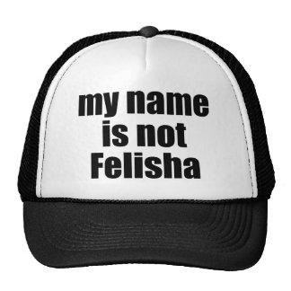 My name is not Felisha Trucker Hat