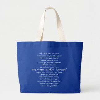 My Name is Not Ushood Large Tote Bag