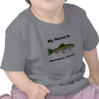 My Name Is Rainbow Trout T-shirts