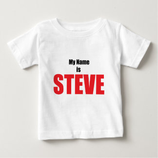 My Name is Steve Baby T-Shirt