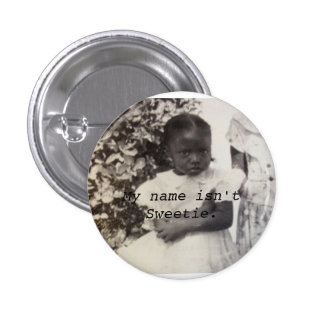 My name isn't Sweetie. 1 Inch Round Button