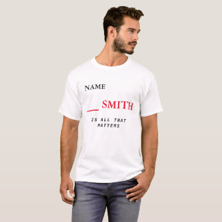 MY NAME SMITH T-Shirt