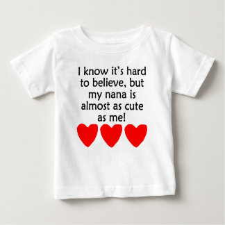 My Nana Is Almost As Cute As Me Baby T-Shirt