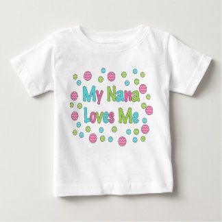 My Nana Loves Me Baby T-Shirt