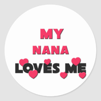 My Nana Loves Me Round Sticker