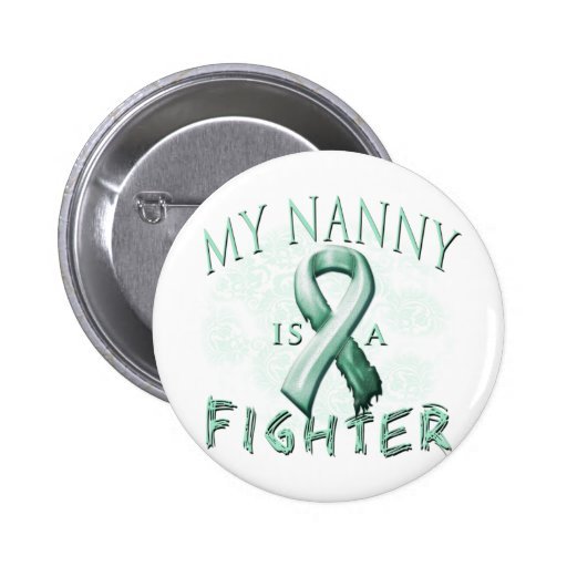 My Nanny is a Fighter Teal Pinback Buttons
