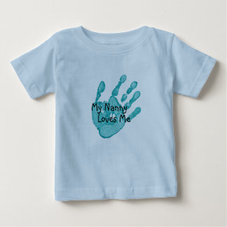 """My Nanny Loves Me""-Teal Baby T-Shirt"