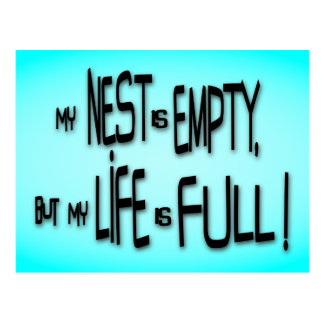 My Nest Is Empty, But My Life Is Full! Postcard