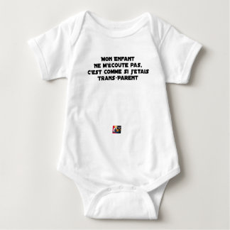 MY NEWBORN DOES NOT LISTEN TO ME, IT IS AS IF I BABY BODYSUIT