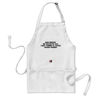 MY NEWBORN DOES NOT LISTEN TO ME, IT IS AS IF I STANDARD APRON