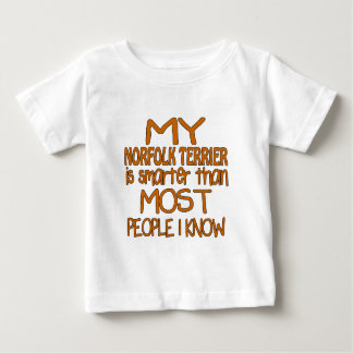 MY NORFOLK TERRIER IS SMARTER THAN MOST PEOPLE I K BABY T-Shirt