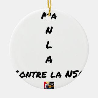 MY NR L A AGAINST the NSA - Word games Ceramic Ornament