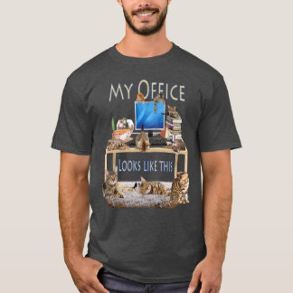 My Office lookes like this T-Shirt