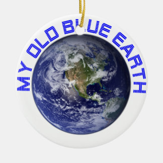 MY OLD BLUE EARTH ROUND CERAMIC ORNAMENT
