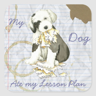 My Old English Sheepdog Ate my Lesson Plan Square Sticker
