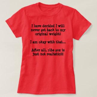 My Original Weight, Not Realistic! T-Shirt