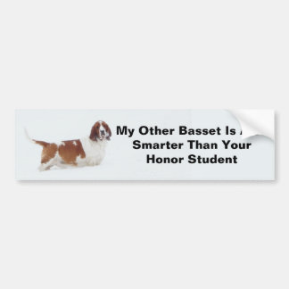 """My Other Basset Is Also Smarter...""Bumper Sticker Bumper Sticker"