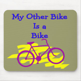 My Other Bike is a Bike---Silly cyclist Gifts Mouse Pad