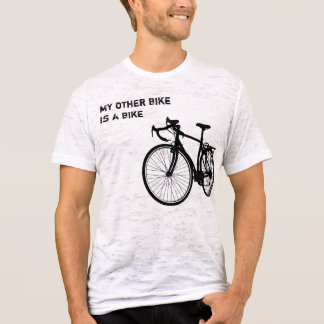 my other bike is a bike T-Shirt