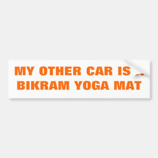 MY OTHER CAR IS A BIKRAM YOGA MAT BUMPER STICKER