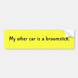 My other car is a broomstick. bumper sticker