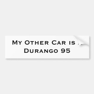 My Other Car is a Durango 95 Bumper Sticker