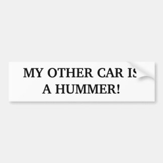 MY OTHER CAR IS A HUMMER! BUMPER STICKER