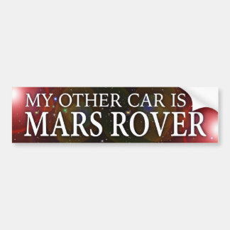 """MY OTHER CAR IS A MARS ROVER"" BUMPER STICKER"