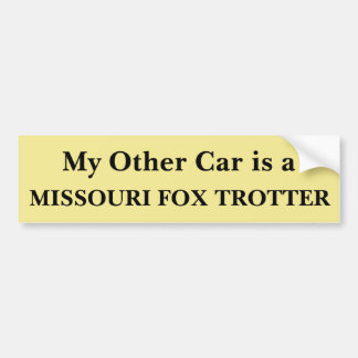 My Other Car is a Missouri Fox Trotter Bumper Sticker