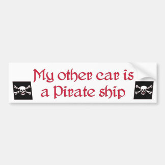 my other car is a pirate ship bumpersticker... bumper sticker