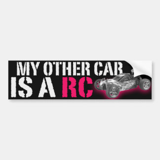 My Other car is a Rc Bumper Sticker