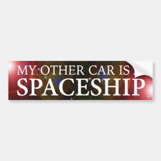 """MY OTHER CAR IS A SPACESHIP"" BUMPER STICKER"