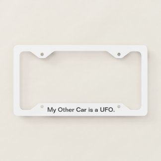 My Other Car is a UFO. -  licence plate frame