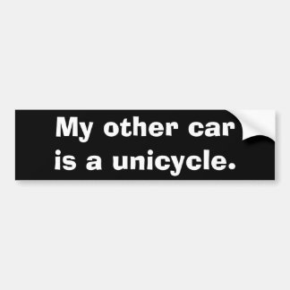 My other car is a unicycle. bumper sticker