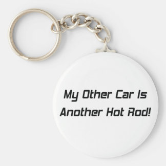 My Other Car Is Another Hot Rod By Gear4gearheads Keychain